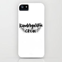 Kindergarten crew iPhone Case