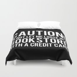 Caution! Do Not Let Me Loose in a Bookstore! - Inverted Duvet Cover