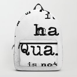 Quality is not an act, it is a habit. Aristotle quote. Backpack