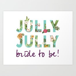 Jully Jully bride to be  Art Print