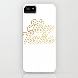Stay home (gold) iPhone Case