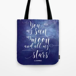 you are my sun, my moon, and all my stars EE Cummings Tote Bag
