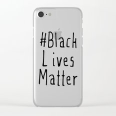 #Black Lives Matter Clear iPhone Case