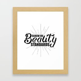 Screw Ur Beauty Standards Framed Art Print