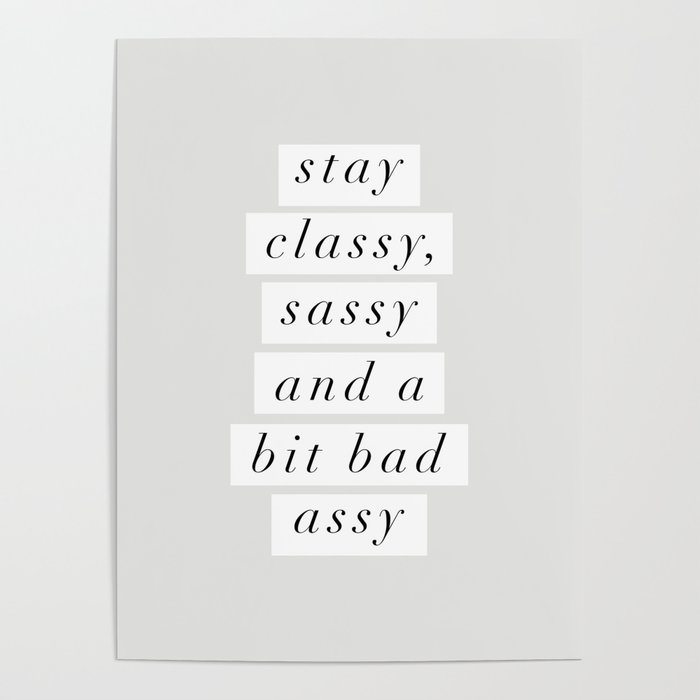 Stay Classy Sassy A Bit Bad Assy Black And White Typography Poster Home Decor Bedroom Wall