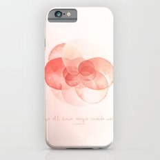 We all have magic inside us Slim Case iPhone 6s