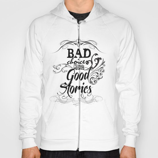 Bad Choices... Hoody