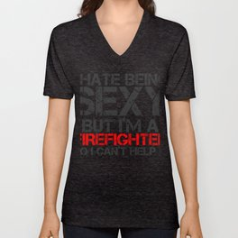I hate being sexy Im a Firefighter Unisex V-Neck
