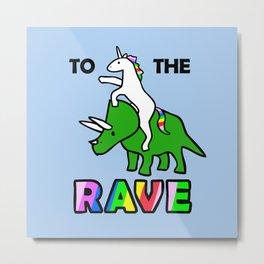 To The Rave! (Unicorn Riding Triceratops) Metal Print