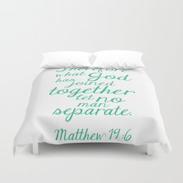 MATTHEW 19:6 Duvet Cover