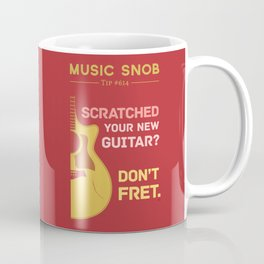 Don't FRET — Music Snob Tip #614 Coffee Mug
