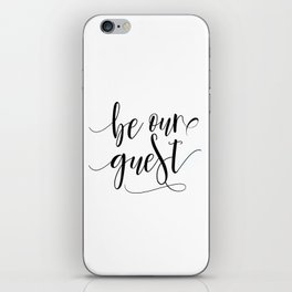 BE OUR GUEST, Guest Book Wedding,Wedding Quote,Stay Awhile Print,Calligraphy Quote,Guest Book Sign iPhone Skin