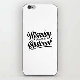 Monday should be optional iPhone Skin