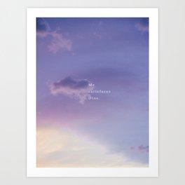 ME SATISFACES DIOS Art Print