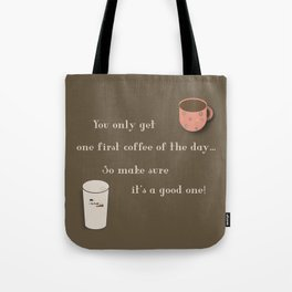 One First Coffee Tote Bag