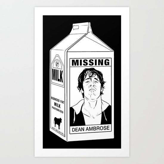 """Dean Ambrose """"Missing"""" Milk Carton Art Print By They Call"""