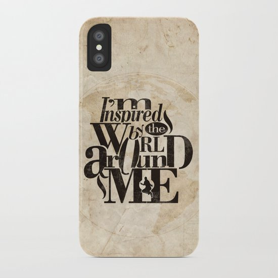 I'm Inspired By The World Around Me iPhone Case