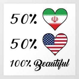50% Iranian 50% American 100% Beautiful Art Print