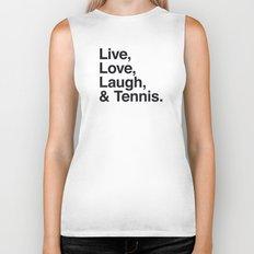 Live Love Laugh and Tennis Biker Tank
