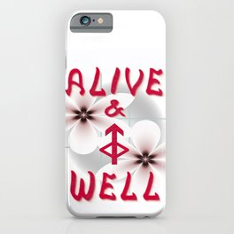 Alive and Well iPhone Case
