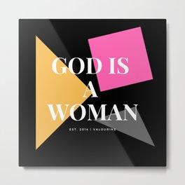 God Is A Woman 5 Metal Print