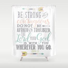 Joshua 1:9 Bible Verse Shower Curtain