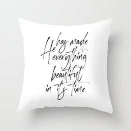 He Has Made Everything Beautiful In It's Time, Lord Quote, Bible Art, Bible Quote Throw Pillow