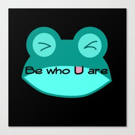 Frog: be who u are Canvas Print