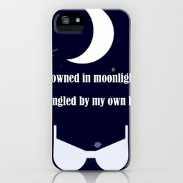 drowned in moonlight and strangled in bra iPhone Case