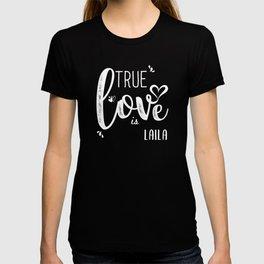 Laila Name, True Love is Laila T-shirt
