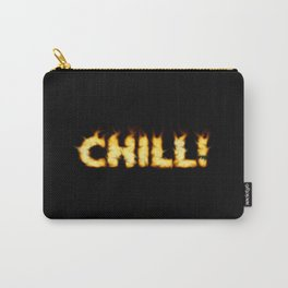 CHILL -TEE/HOODIE/BAG etc Carry-All Pouch