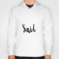 sail Hoodies featuring Sail by Ashley Schaffert