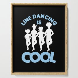 Line Dancing Is Cool Country Music Cowboy Gift Serving Tray