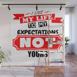 Live My Life Wall Mural