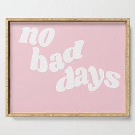 no bad days XI Serving Tray