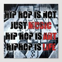 hiphop Canvas Prints featuring HIPHOP IS NOT JUST MUSIC by RDRFoto