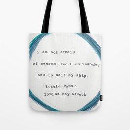 I am not afraid of storms- Louisa May Alcott Tote Bag