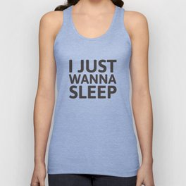 I just wanna sleep Unisex Tank Top