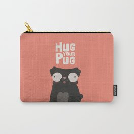 HUG YOUR PUG Carry-All Pouch