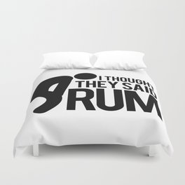 I thought they said RUM Duvet Cover