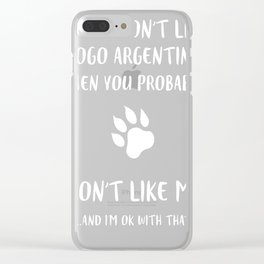 Dogo-Argentino-tshirt,-i-like-my-Dogo-Argentino Clear iPhone Case