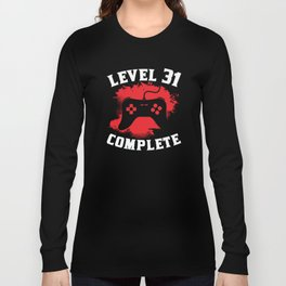 Level 31 Complete 31st Birthday Long Sleeve T-shirt