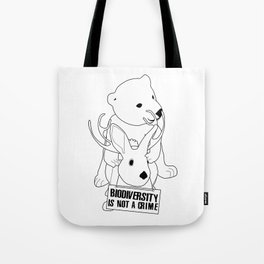 Biodiversity is not a crime! Tote Bag