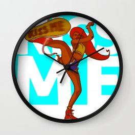 Kiss me kick girl Wall Clock
