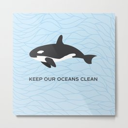 Keep Our Oceans Clean Orca On A Blue Wave Background Metal Print