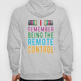 I Remember Being the Remote Control 90's Costume Hoody