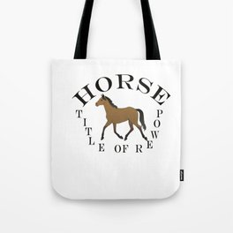 Horse : The Title Of Power T-shirt Tote Bag