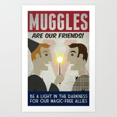 Muggles Are Our Friends (HP Propaganda Series) Art Print