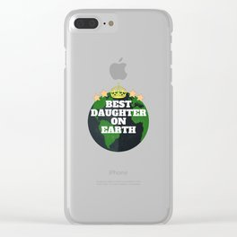Best daughter on earth Clear iPhone Case