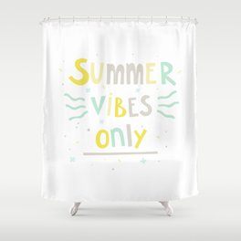 Summer Vibes Only - handlettering quote design in pastel colors palette for T-shirts and other stuff Shower Curtain